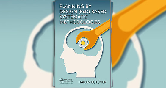 Planning by Design (PxD) Based Systematic Methodologies