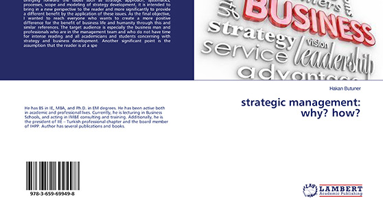 Strategic Management: Why? How? isimli kitabimiz Lambert Academic Publishing tarafindan yayınlandı